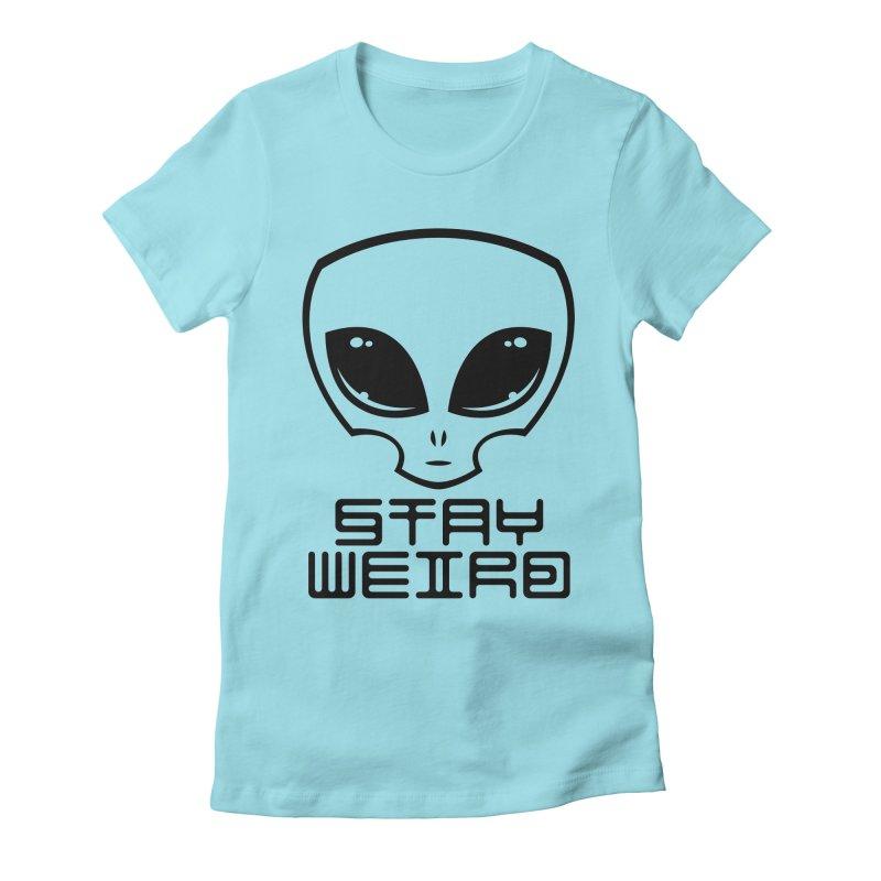 Stay Weird Alien Head Women's Fitted T-Shirt by Fizzgig's Artist Shop