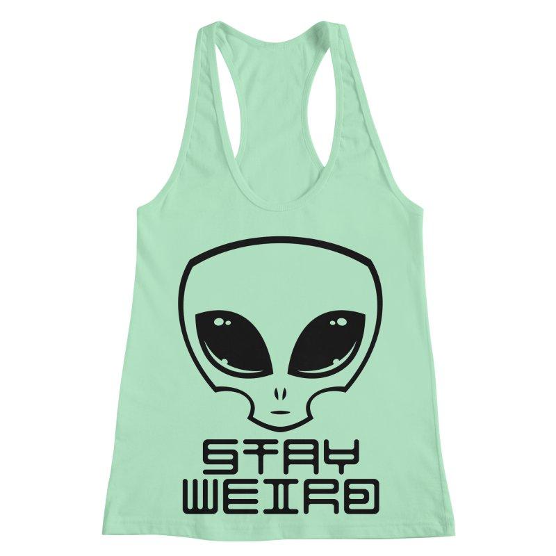 Stay Weird Alien Head Women's Racerback Tank by Fizzgig's Artist Shop