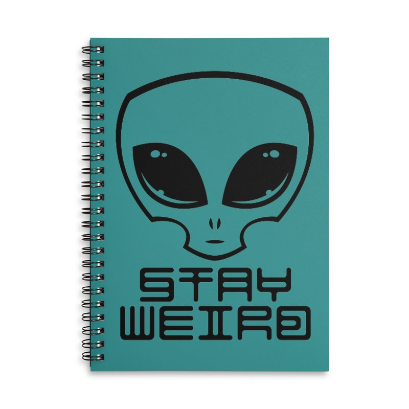 Stay Weird Alien Head Accessories Lined Spiral Notebook by Fizzgig's Artist Shop