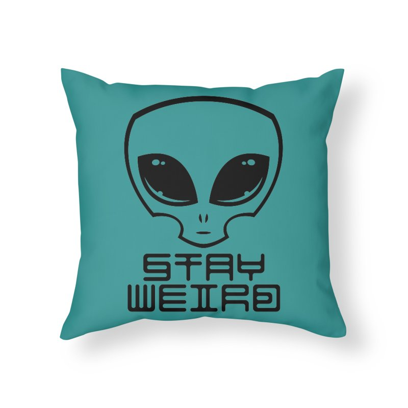 Stay Weird Alien Head Home Throw Pillow by Fizzgig's Artist Shop