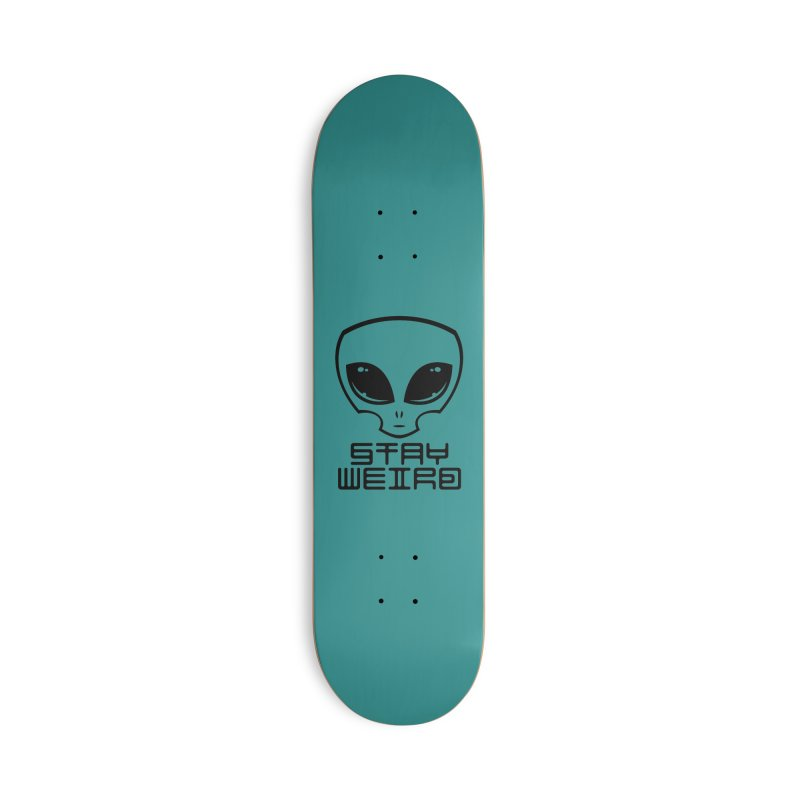 Stay Weird Alien Head Accessories Deck Only Skateboard by Fizzgig's Artist Shop