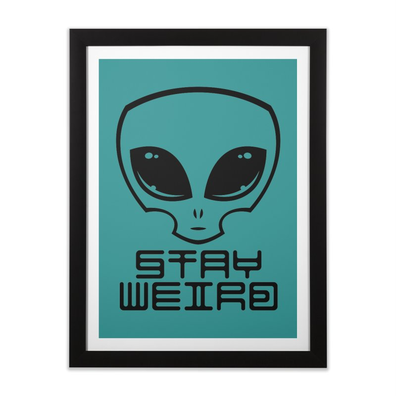 Stay Weird Alien Head Home Framed Fine Art Print by Fizzgig's Artist Shop