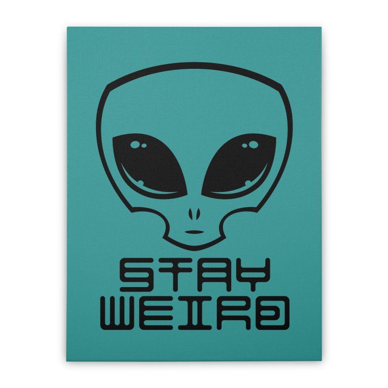 Stay Weird Alien Head Home Stretched Canvas by Fizzgig's Artist Shop