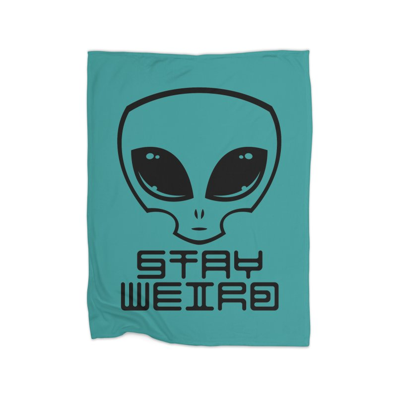 Stay Weird Alien Head Home Fleece Blanket Blanket by Fizzgig's Artist Shop