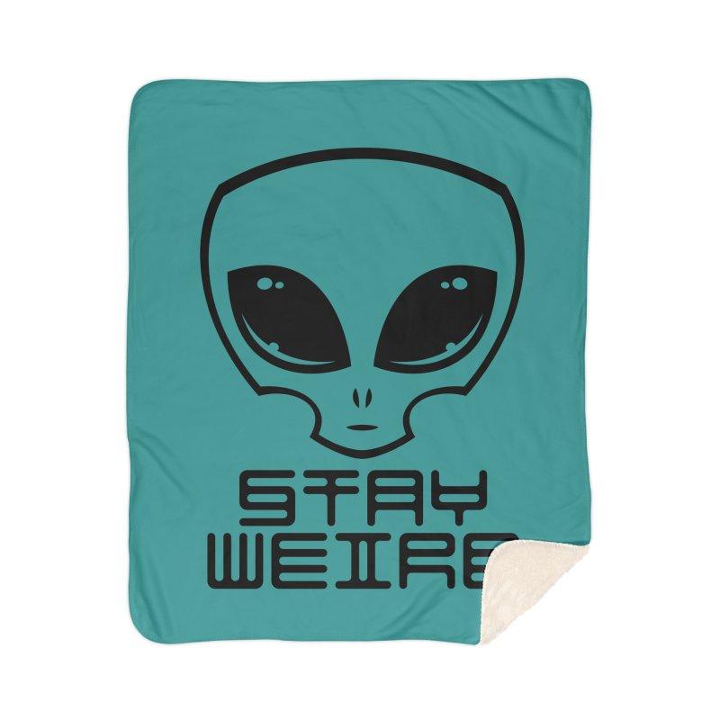 Stay Weird Alien Head Home Sherpa Blanket Blanket by Fizzgig's Artist Shop