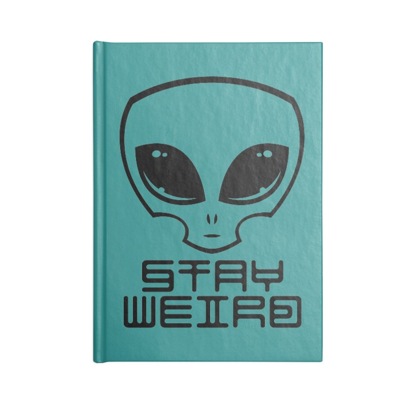 Stay Weird Alien Head Accessories Blank Journal Notebook by Fizzgig's Artist Shop