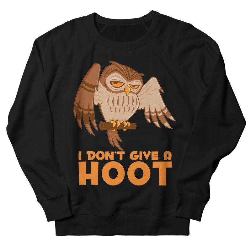 I Don't Give A Hoot Owl Women's French Terry Sweatshirt by Fizzgig's Artist Shop