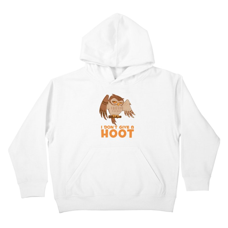 I Don't Give A Hoot Owl Kids Pullover Hoody by Fizzgig's Artist Shop