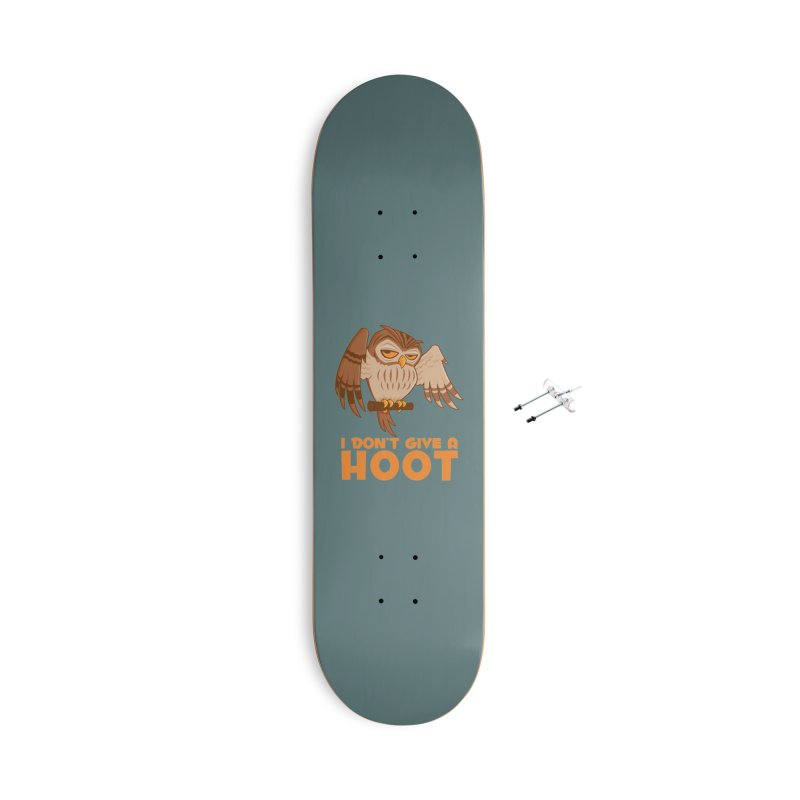 I Don't Give A Hoot Owl Accessories With Hanging Hardware Skateboard by Fizzgig's Artist Shop