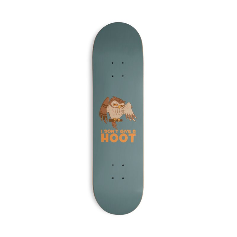 I Don't Give A Hoot Owl Accessories Deck Only Skateboard by Fizzgig's Artist Shop
