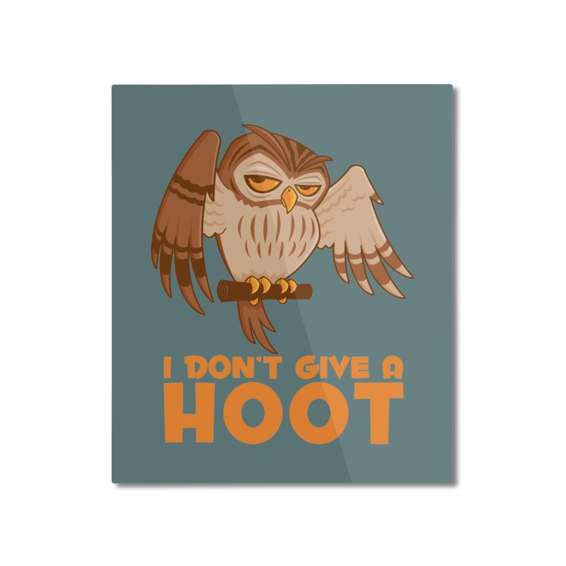 I Don't Give A Hoot Owl Home Mounted Aluminum Print by Fizzgig's Artist Shop
