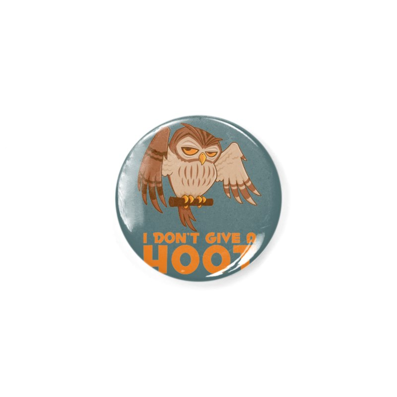 I Don't Give A Hoot Owl Accessories Button by Fizzgig's Artist Shop