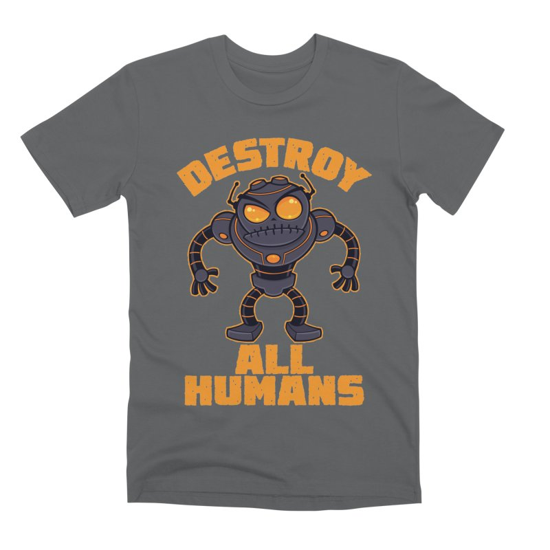Destroy All Humans Angry Robot Men's Premium T-Shirt by Fizzgig's Artist Shop