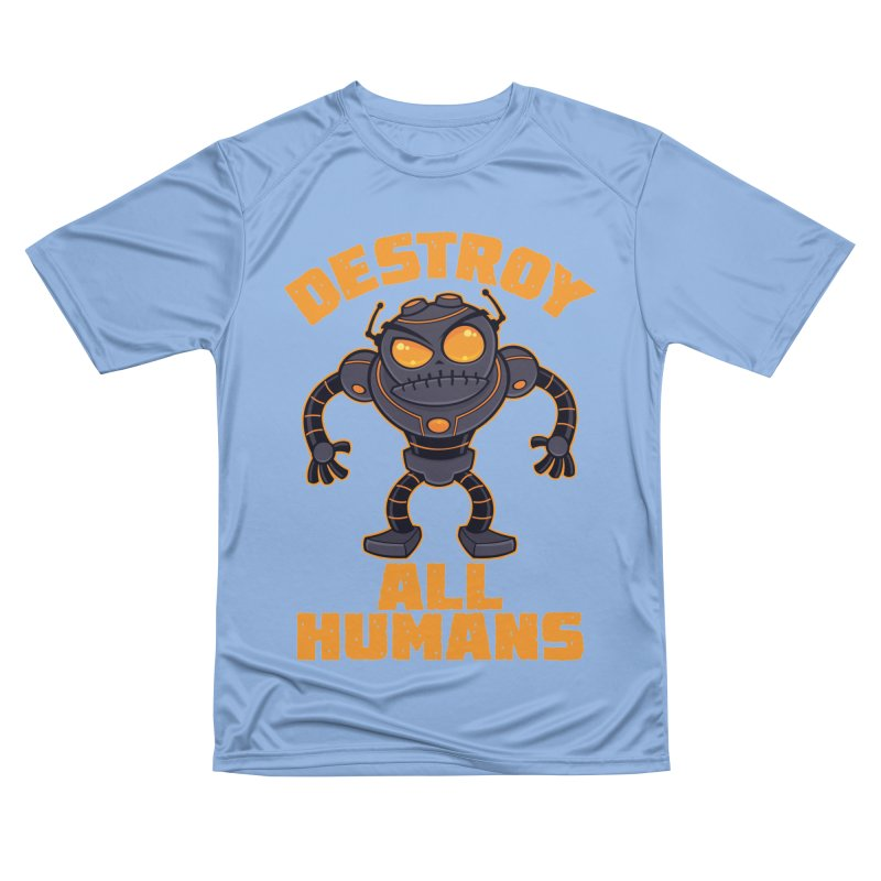 Destroy All Humans Angry Robot Men's Performance T-Shirt by Fizzgig's Artist Shop