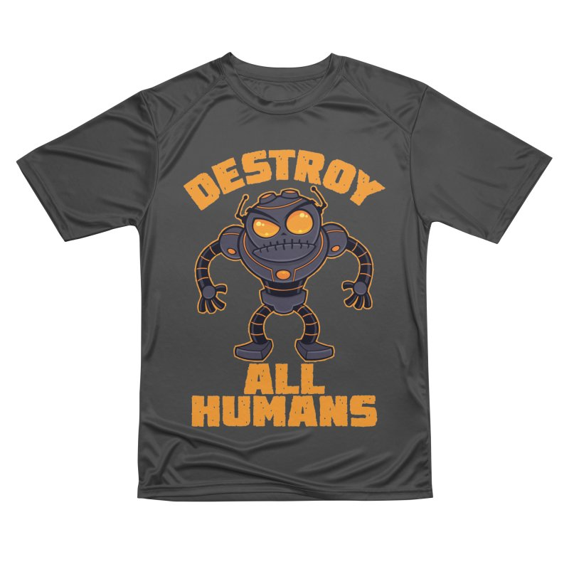 Destroy All Humans Angry Robot Women's Performance Unisex T-Shirt by Fizzgig's Artist Shop