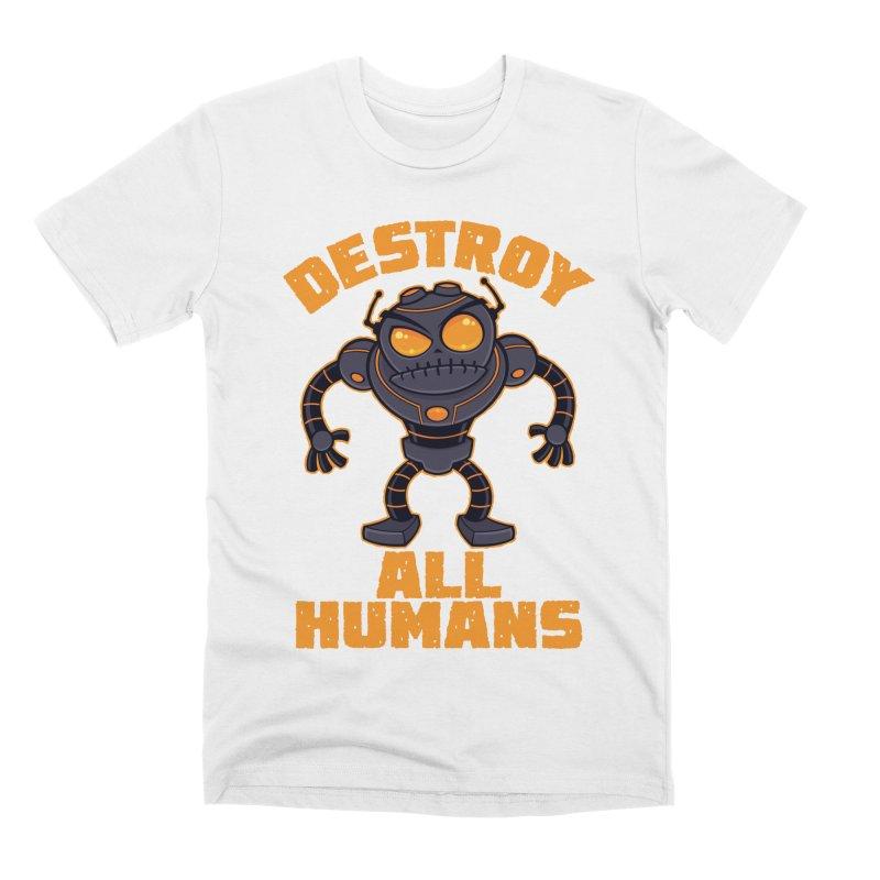 Destroy All Humans Angry Robot Men's Premium T-Shirt by Fizzgig's Artist Shop