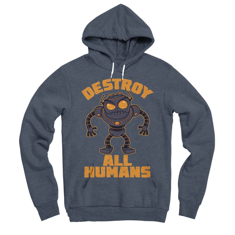 Destroy All Humans Angry Robot Women's Sponge Fleece Pullover Hoody by Fizzgig's Artist Shop