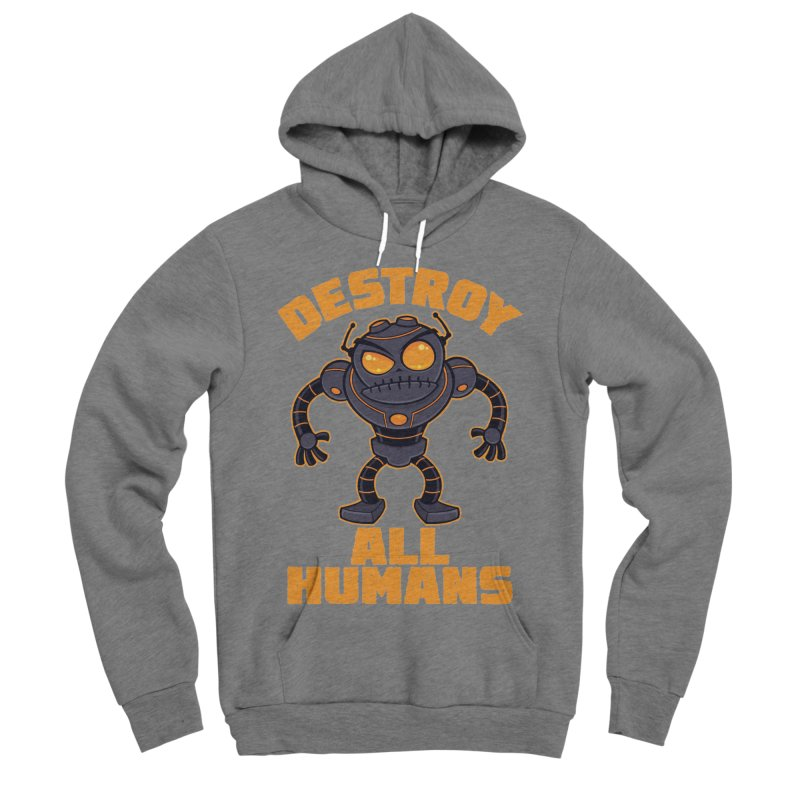 Destroy All Humans Angry Robot Women's Sponge Fleece Pullover Hoody by Fizzgig's Artist Shop