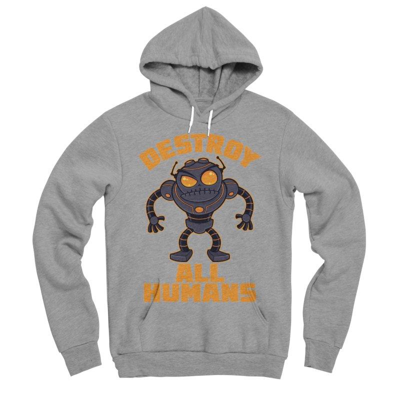 Destroy All Humans Angry Robot Men's Sponge Fleece Pullover Hoody by Fizzgig's Artist Shop