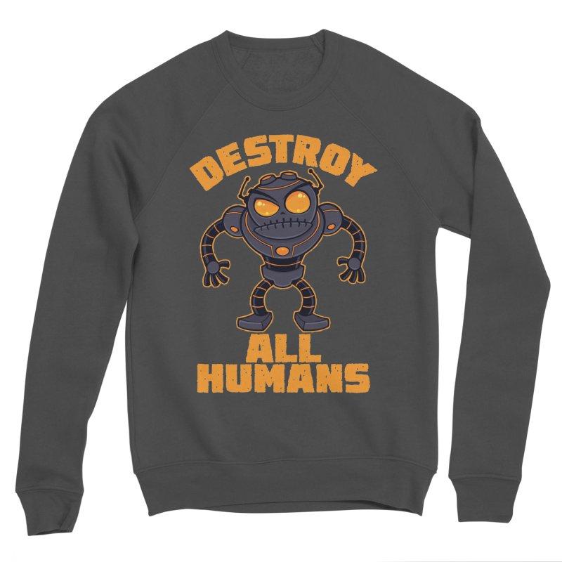Destroy All Humans Angry Robot Men's Sponge Fleece Sweatshirt by Fizzgig's Artist Shop