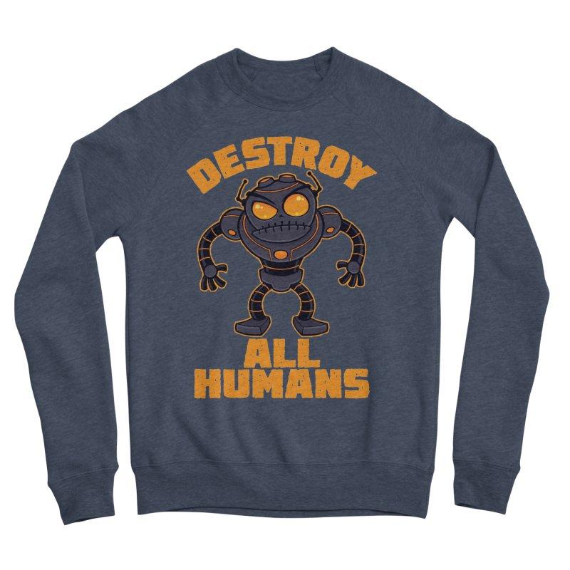 Destroy All Humans Angry Robot Women's Sponge Fleece Sweatshirt by Fizzgig's Artist Shop