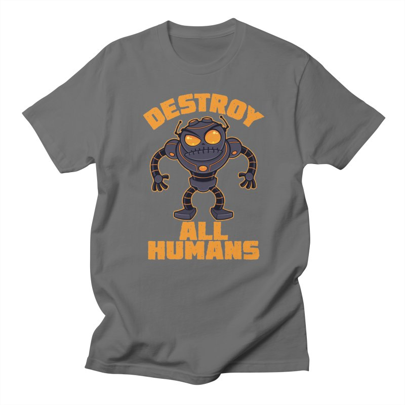 Destroy All Humans Angry Robot Men's T-Shirt by Fizzgig's Artist Shop