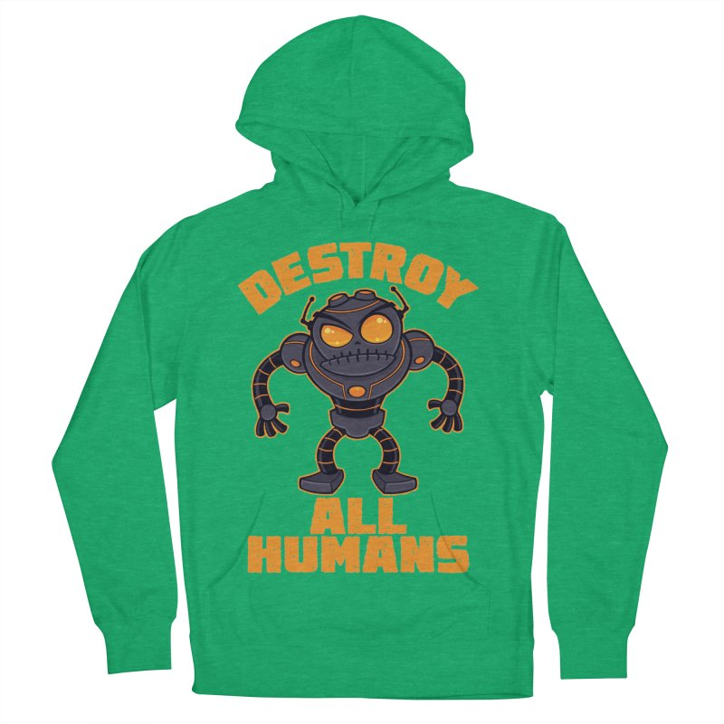 Destroy All Humans Angry Robot Women's French Terry Pullover Hoody by Fizzgig's Artist Shop