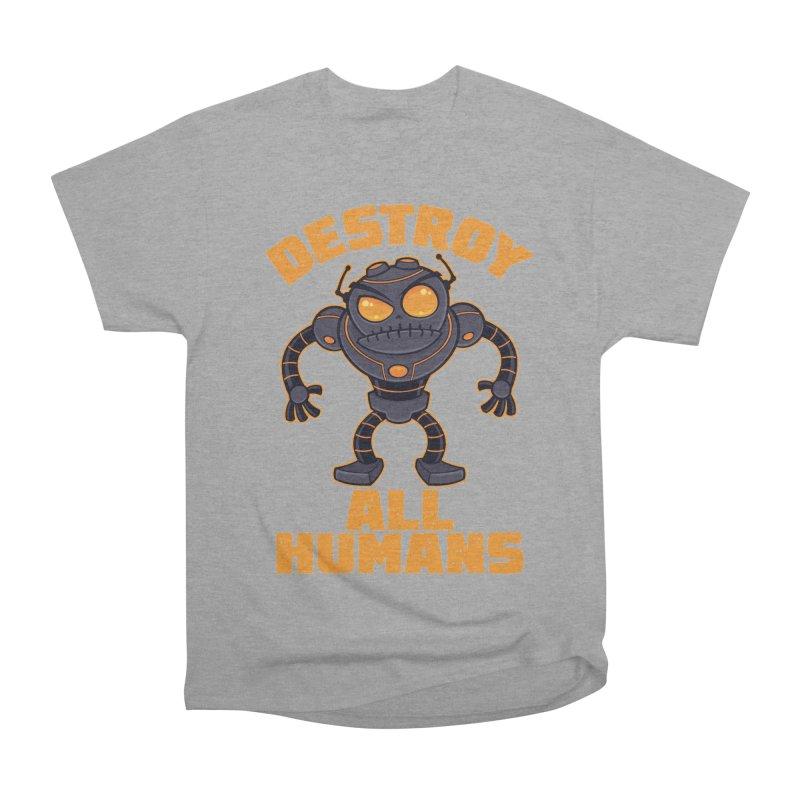 Destroy All Humans Angry Robot Men's Heavyweight T-Shirt by Fizzgig's Artist Shop