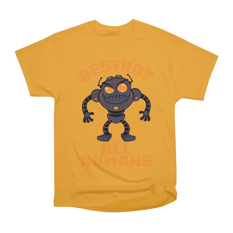 Destroy All Humans Angry Robot Women's Heavyweight Unisex T-Shirt by Fizzgig's Artist Shop