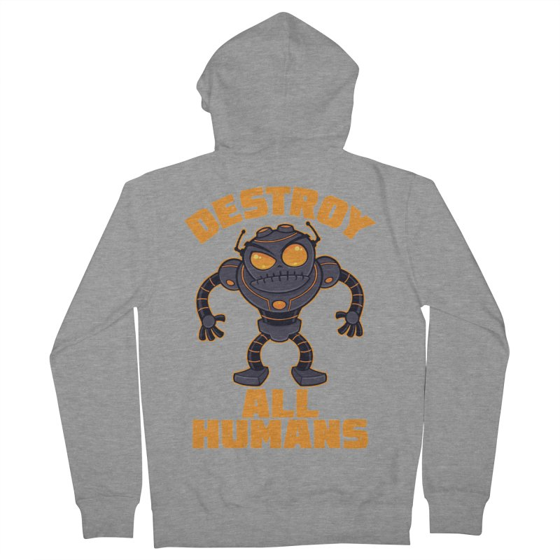 Destroy All Humans Angry Robot Women's French Terry Zip-Up Hoody by Fizzgig's Artist Shop