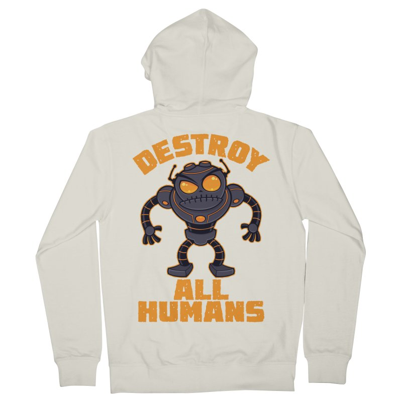 Destroy All Humans Angry Robot Men's French Terry Zip-Up Hoody by Fizzgig's Artist Shop