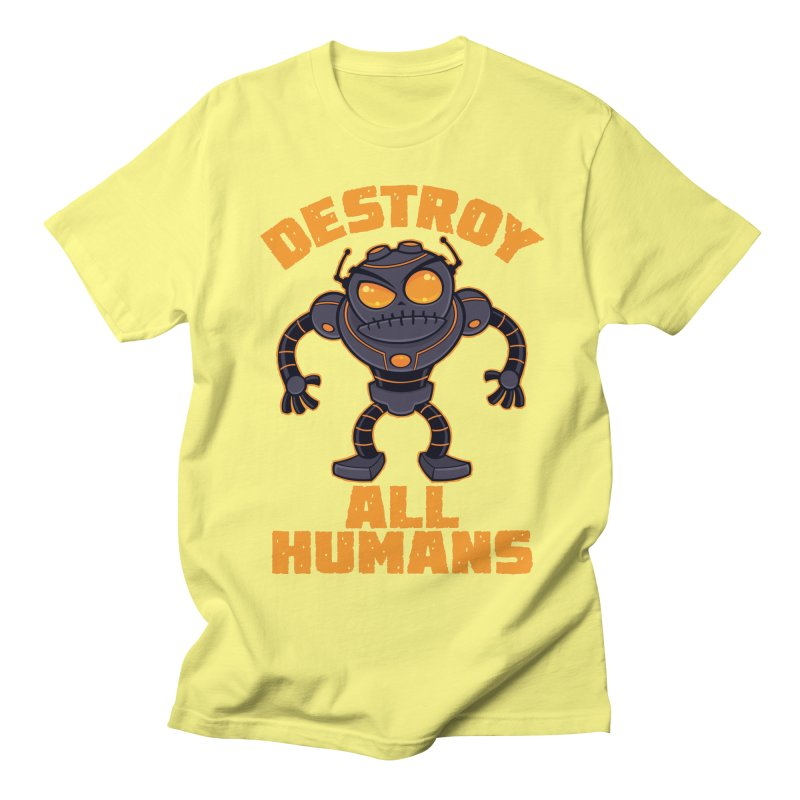Destroy All Humans Angry Robot Women's Regular Unisex T-Shirt by Fizzgig's Artist Shop