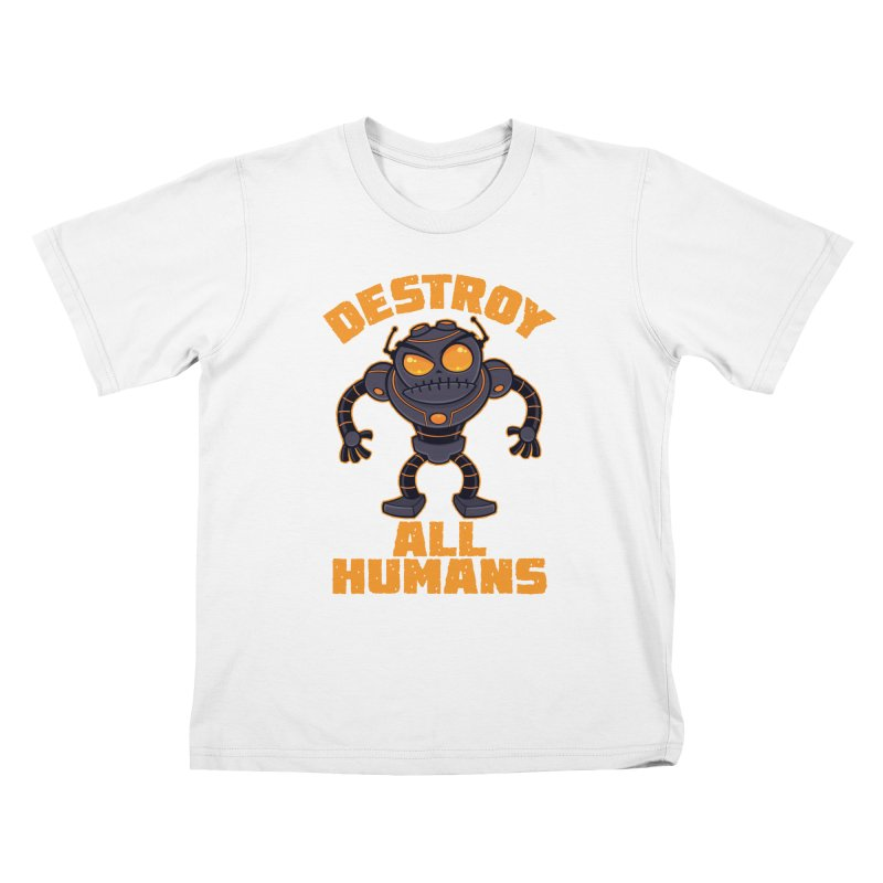 Destroy All Humans Angry Robot Kids T-Shirt by Fizzgig's Artist Shop