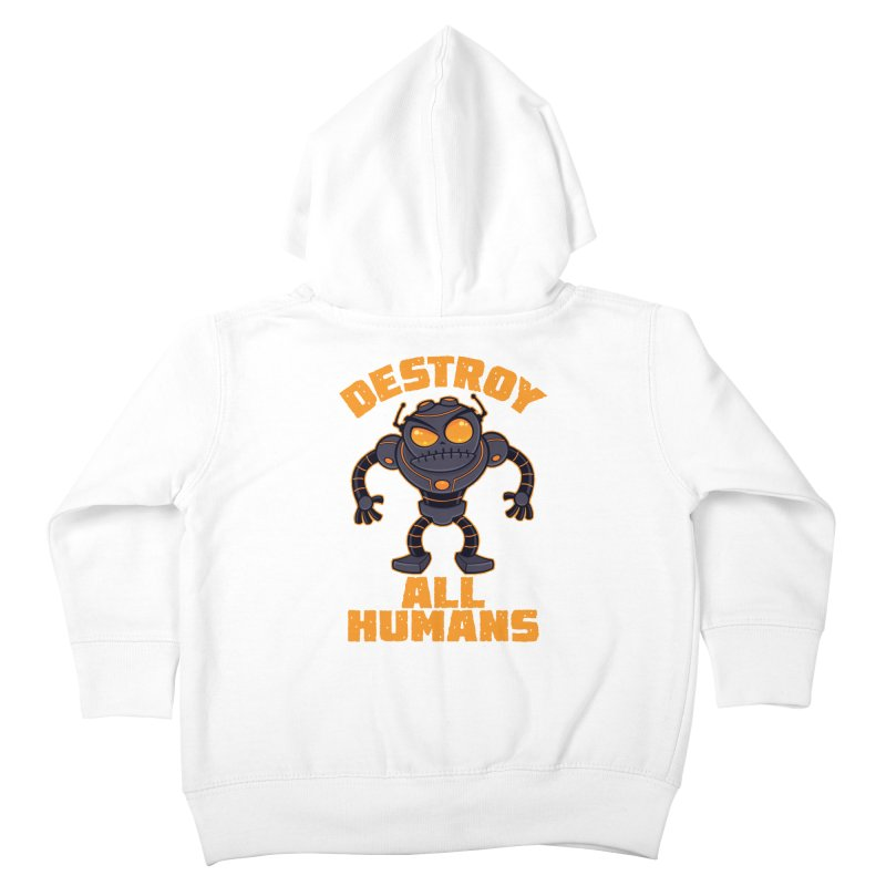 Destroy All Humans Angry Robot Kids Toddler Zip-Up Hoody by Fizzgig's Artist Shop