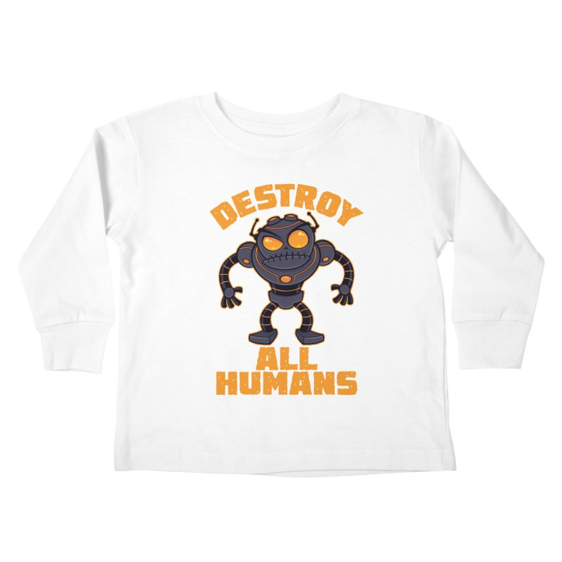 Destroy All Humans Angry Robot Kids Toddler Longsleeve T-Shirt by Fizzgig's Artist Shop
