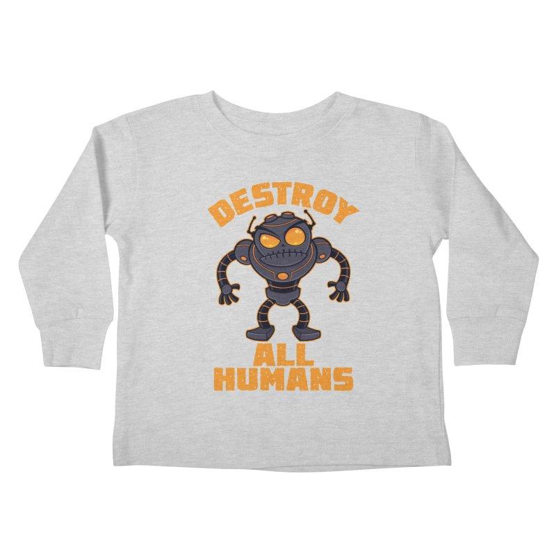 Destroy All Humans Angry Robot Kids Toddler Longsleeve T-Shirt by Fizzgig's Artist Shop