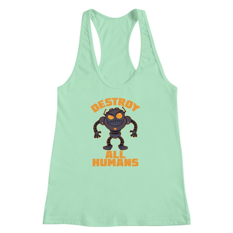 Destroy All Humans Angry Robot Women's Racerback Tank by Fizzgig's Artist Shop
