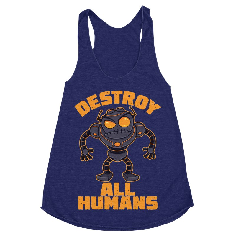 Destroy All Humans Angry Robot Women's Racerback Triblend Tank by Fizzgig's Artist Shop