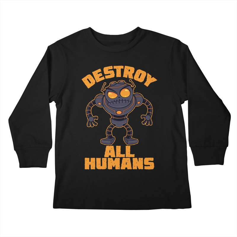 Destroy All Humans Angry Robot Kids Longsleeve T-Shirt by Fizzgig's Artist Shop