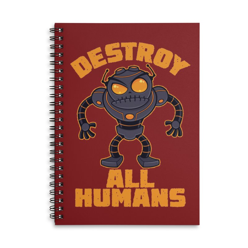 Destroy All Humans Angry Robot Accessories Lined Spiral Notebook by Fizzgig's Artist Shop