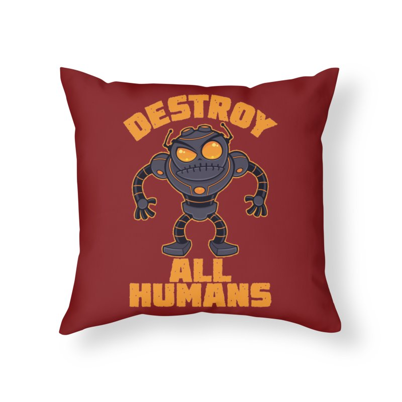 Destroy All Humans Angry Robot Home Throw Pillow by Fizzgig's Artist Shop