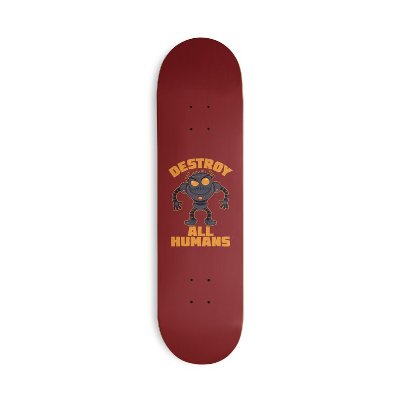 Destroy All Humans Angry Robot Accessories Deck Only Skateboard by Fizzgig's Artist Shop