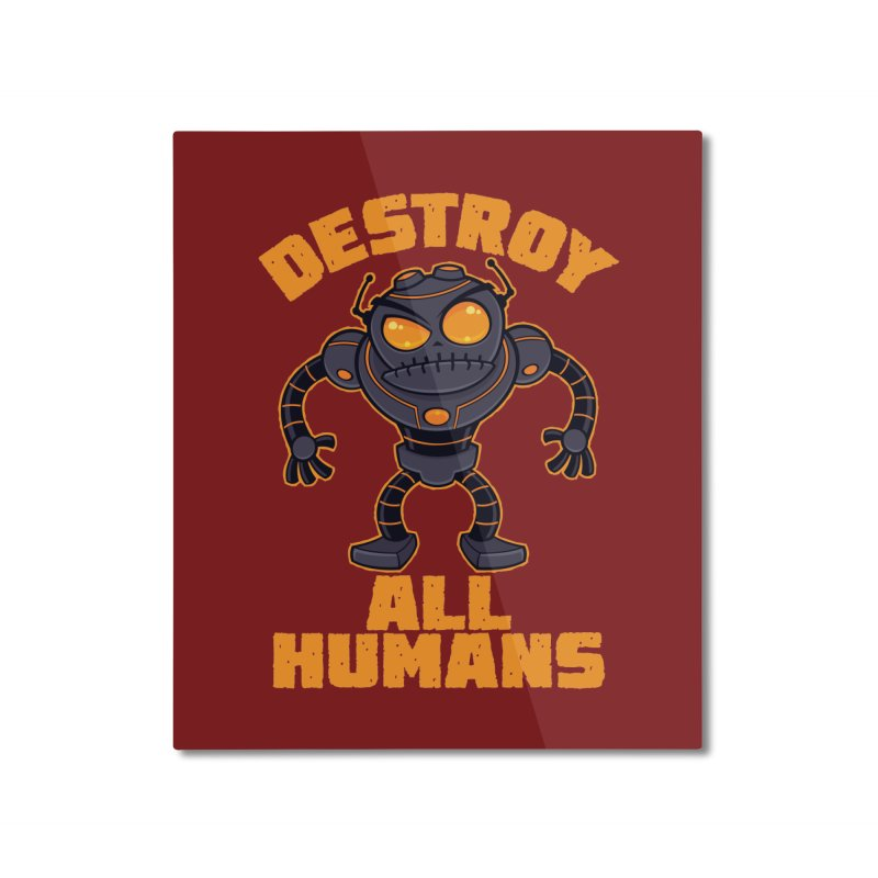 Destroy All Humans Angry Robot Home Mounted Aluminum Print by Fizzgig's Artist Shop