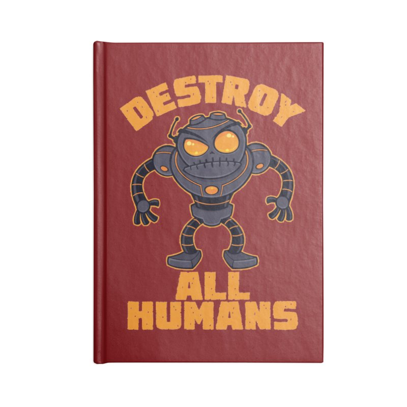 Destroy All Humans Angry Robot Accessories Lined Journal Notebook by Fizzgig's Artist Shop