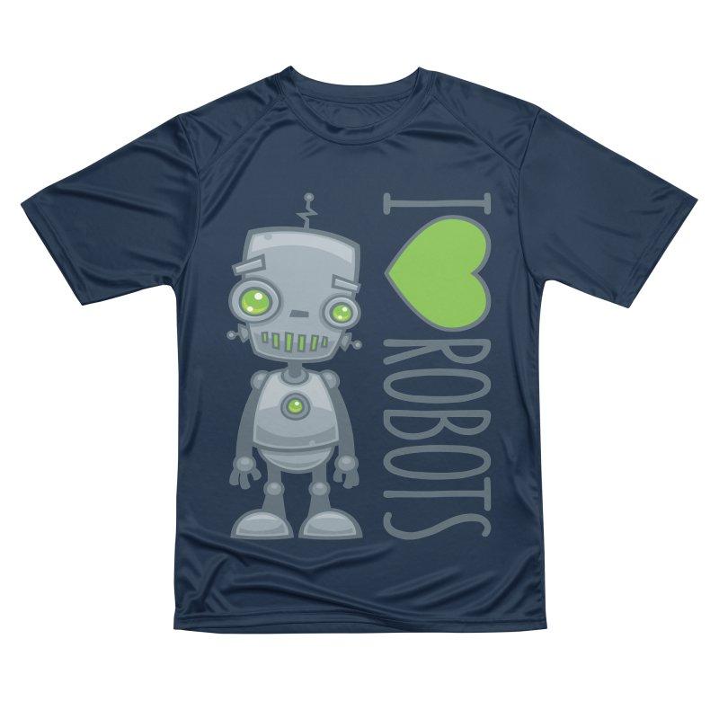 I Love Robots Men's Performance T-Shirt by Fizzgig's Artist Shop