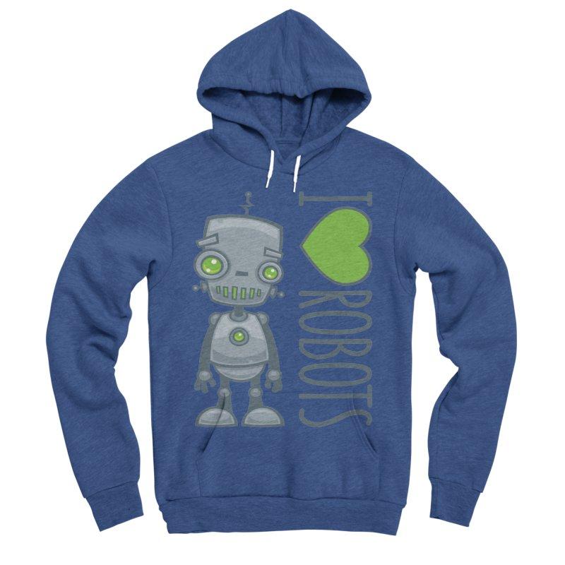 I Love Robots Men's Sponge Fleece Pullover Hoody by Fizzgig's Artist Shop