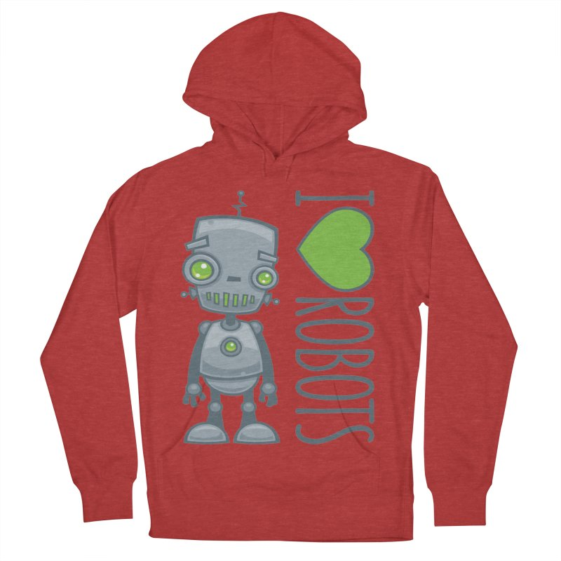 I Love Robots Men's French Terry Pullover Hoody by Fizzgig's Artist Shop
