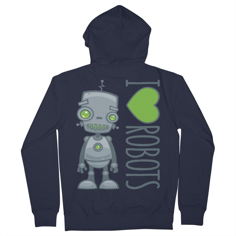 I Love Robots Women's French Terry Zip-Up Hoody by Fizzgig's Artist Shop