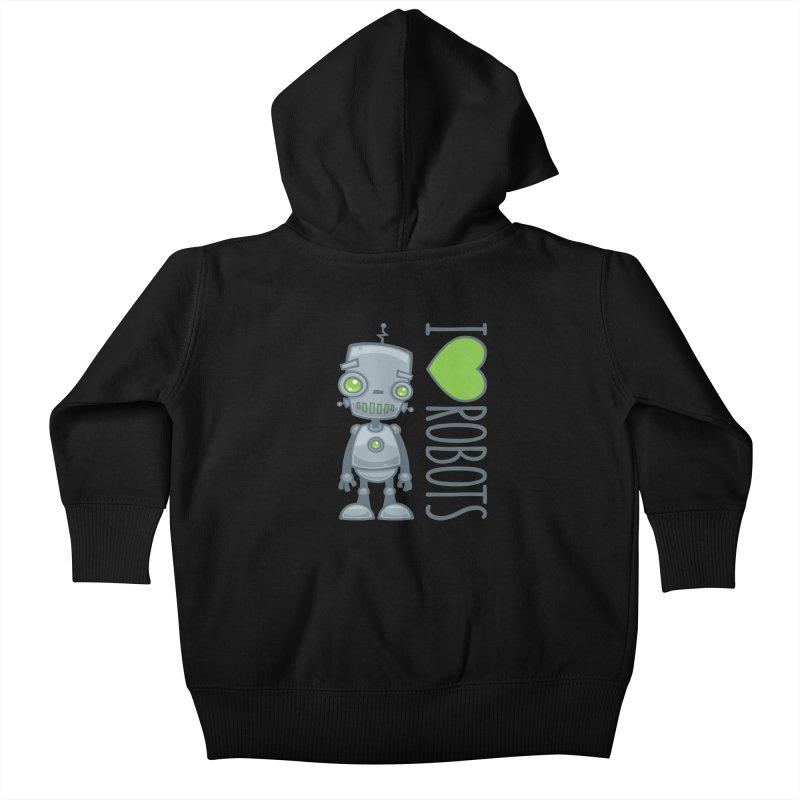 I Love Robots Kids Baby Zip-Up Hoody by Fizzgig's Artist Shop