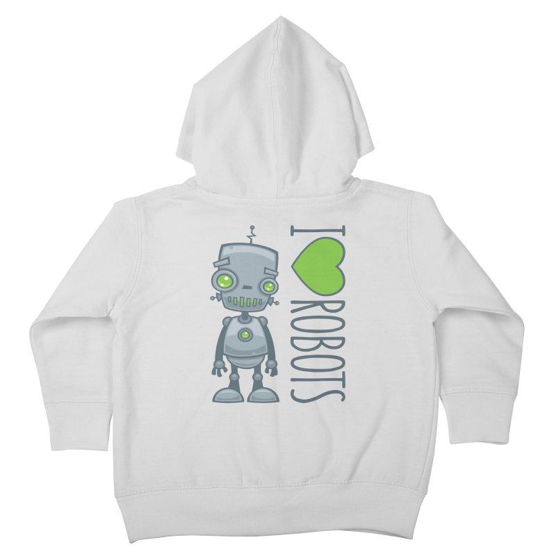 I Love Robots Kids Toddler Zip-Up Hoody by Fizzgig's Artist Shop